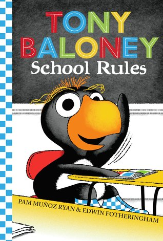 Tony Baloney: School Rules  by  Pam Muñoz Ryan