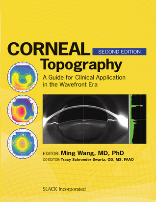 Corneal Topography: A Guide for Clinical Application in Wavefront Era  by  Ming Wang