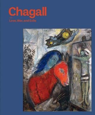 Chagall: Love, War, and Exile  by  Susan Tumarkin Goodman