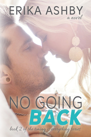 No Going Back (Timing is Everything, #2) Erika Ashby