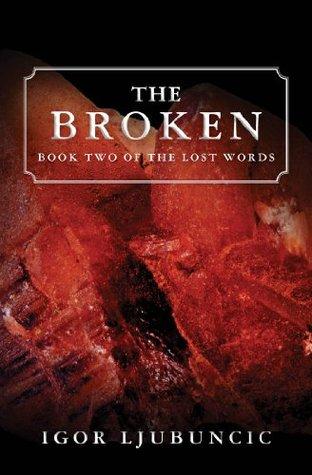 The Broken (The Lost Words, #2) Igor Ljubuncic