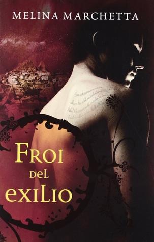 Froi del Exilio (Crónicas de Lumatere, #2)  by  Melina Marchetta