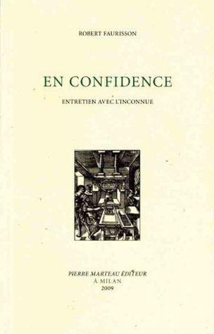 En confidence - Entretien avec lInconnue  by  Robert Faurisson