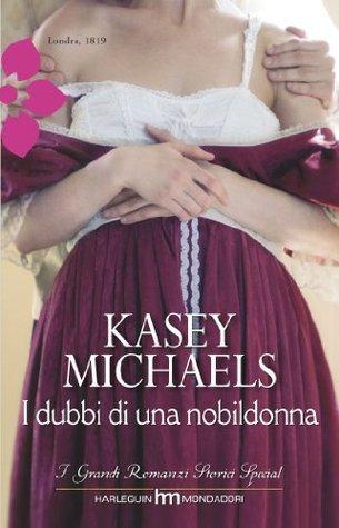 I dubbi di una nobildonna  by  Kasey Michaels