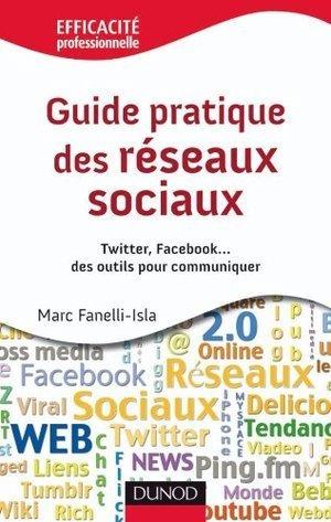 Guide pratique des réseaux sociaux  by  Marc Fanelli