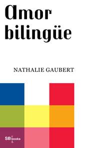 Amor bilingüe  by  Nathalie Gaubert