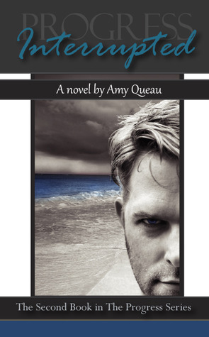 Interrupted (Progress, #2)  by  Amy Queau