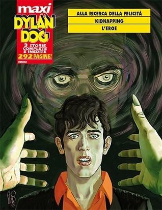 Maxi Dylan Dog n. 19: Alla ricerca della felicità - Kidnapping - Leroe Giovanni Di Gregorio