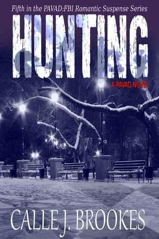 Hunting (PAVAD: FBI Romantic Suspense, #5) Calle J. Brookes