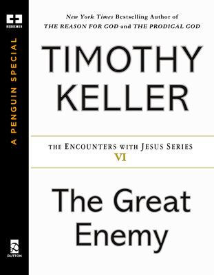 The Great Enemy Timothy Keller