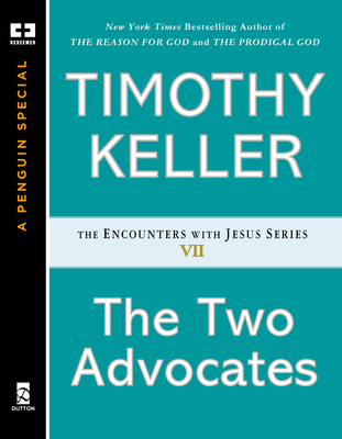 The Two Advocates Timothy Keller