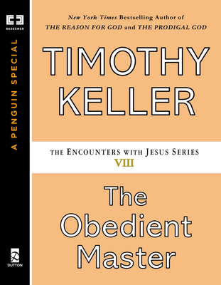 The Obedient Master Timothy Keller