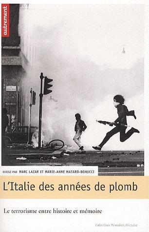LItalie des années de plomb: le terrorisme entre histoire et mémoire  by  Marc Lazar