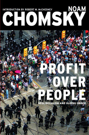 Profit Over People: Neoliberalism and Global Order  by  Noam Chomsky