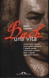 Bach. Una vita Davitt Moroney