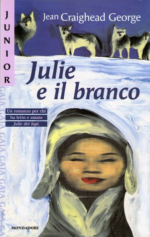 Julie e il branco (Julie of the Wolves, #3)  by  Jean Craighead George