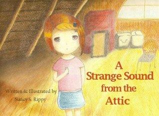 A Strange Sound from the Attic  by  Nancy S. Rippy