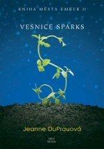 Vesnice Sparks (Knihy města Ember, #2)  by  Jeanne DuPrau