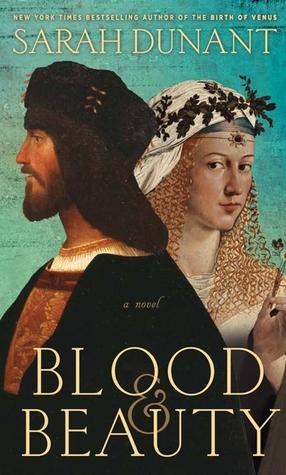Blood & Beauty  by  Sarah Dunant