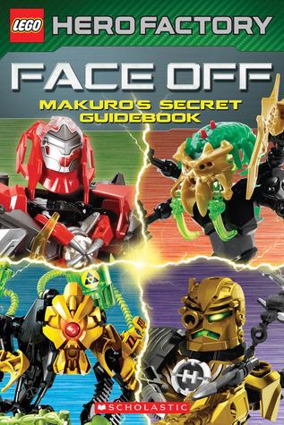 LEGO Hero Factory: Face Off! - Makuros Secret Guidebook  by  Greg Farshtey