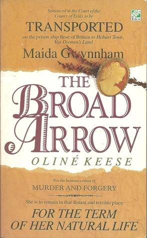 The Broad Arrow : Being The Story Of Maida Gwynnham, A Lifer In Van Diemens Land  by  Caroline Woolmer Leakey