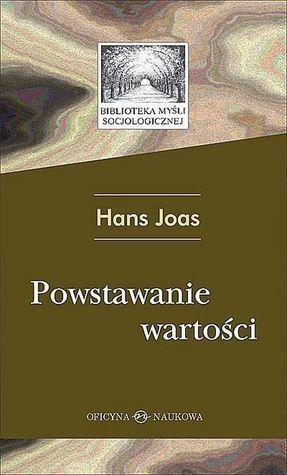 Powstawanie wartości  by  Hans Joas