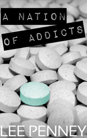 A Nation of Addicts Lee Penney