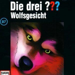 Die drei ???: Wolfsgesicht (Die drei Fragezeichen, #87) Katharina Fischer