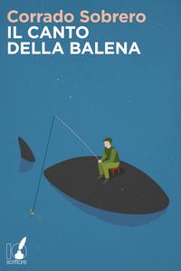 Il canto della balena  by  Corrado Sobrero