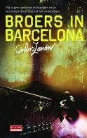 Broers in Barcelona  by  Carlos Zanón