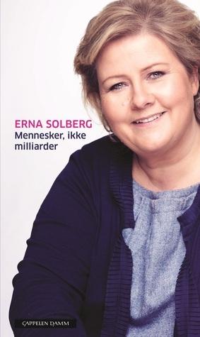 Mennesker, ikke milliarder  by  Erna Solberg