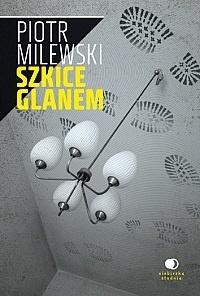 Szkice glanem  by  Piotr Milewski