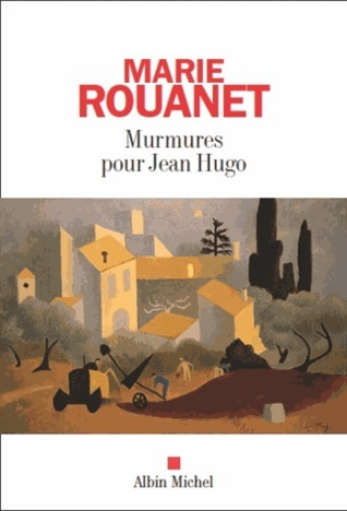 Murmures pour Jean Hugo  by  Marie Rouanet