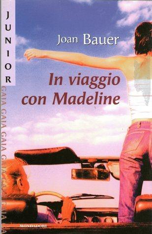 In viaggio con Madeline Joan Bauer