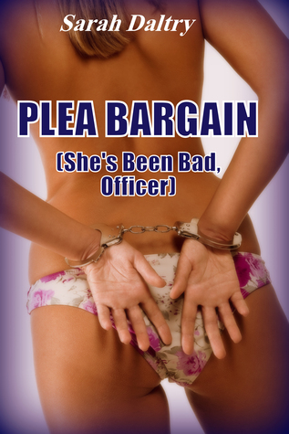 Plea Bargain  by  Sarah   Daltry