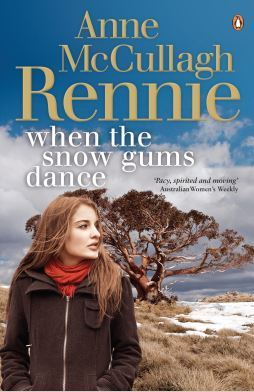 When the Snow Gums Dance Anne McCullagh Rennie