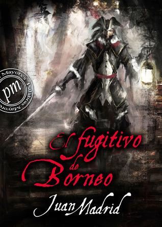 El fugitivo de Borneo ( Recuerdos de piratas) 3 Juan Madrid