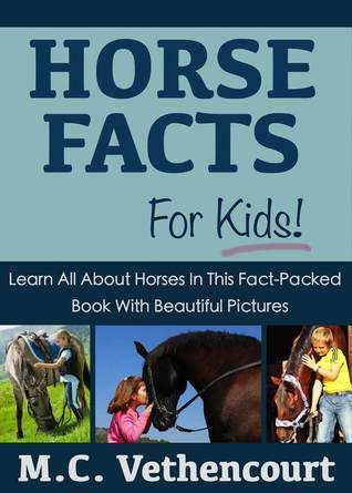 Horse Facts for Kids M.C. Vethencourt