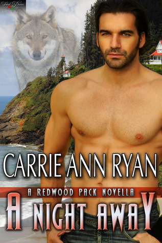 A Night Away (Redwood Pack, #3.5)  by  Carrie Ann Ryan