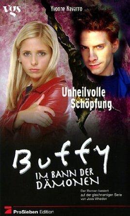 Unheilvolle Schöpfung (Buffy the Vampire Slayer: Season 3, #5) Yvonne Navarro