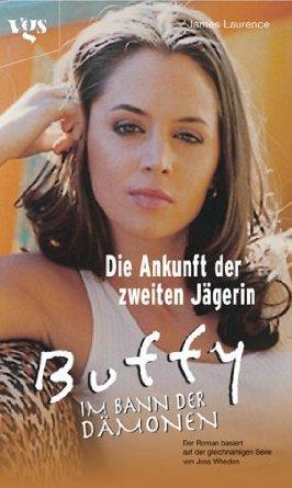 Die Ankunft der zweiten Jägerin (Buffy the Vampire Slayer: Novelizations, #10)  by  James Laurence