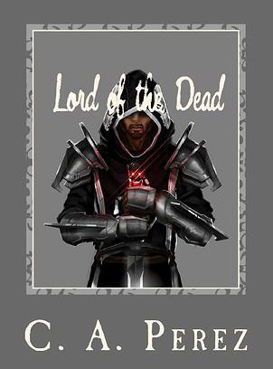 Lord of the Dead (Undead Trilogy, #2)  by  C.A.  Perez
