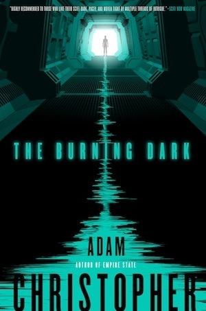 The Burning Dark (Spider Wars #1) Adam Christopher