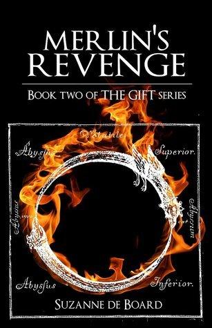 Merlins Revenge (The Gift, #2)  by  Suzanne de Board