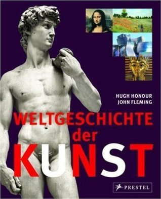 Weltgeschichte der Kunst  by  Hugh Honour