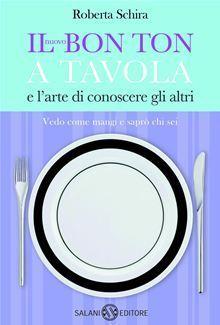 Il nuovo Bon ton a tavola  by  Roberta Schira