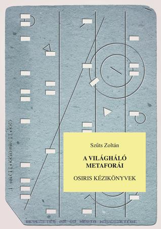 A világháló metaforái  by  Zoltán Szűts