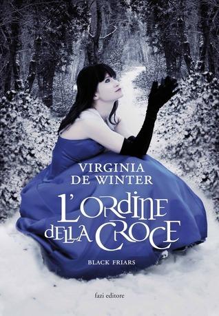 Lordine della Croce  (Black Friars, #3) Virginia De Winter