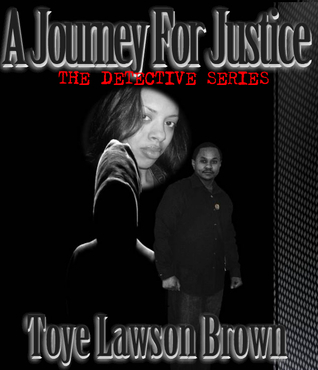 A Journey For Justice  by  Toye Lawson Brown