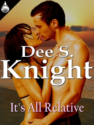 Its All Relative  by  Dee S. Knight